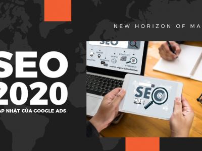 ĐÁNH GIÁ SEO 2020 VÀ CÁC CẬP NHẬT QUAN TRỌNG CỦA GOOGLE ADS