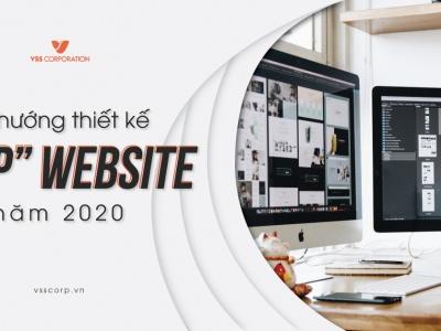 """XU HƯỚNG THIẾT KẾ """"TOP"""" WEBSITE NĂM 2020"""