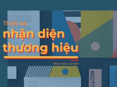 Thiết kế bộ nhận diện chuyên nghiệp - Bước đầu để xây dựng thương hiệu thành công